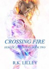 Crossing Fire (Heretic Daughters #2)