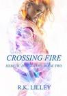 Crossing Fire (Heretic Daughters #2)