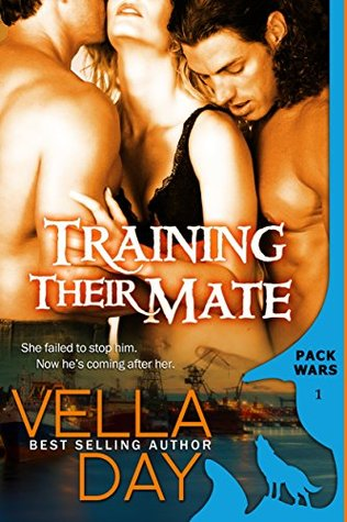 Training Their Mate (Pack Wars, #1) by Vella Day