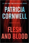 Flesh and Blood: A Scarpetta Novel (Kay Scarpetta, #22)