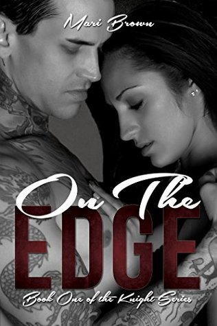 On the Edge (Knight, #1) by Mari Brown