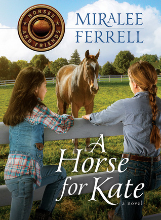 A Horse for Kate (Horses and Friends, #1) by Miralee Ferrell {Review}
