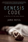 Genesis Code: A Thriller of the Near Future