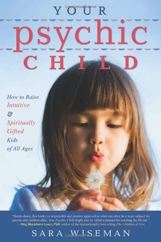 Your Psychic Child by Sara Wiseman