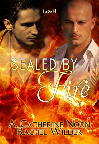 Book Review: Sealed By Fire by A. Catherine Noon and Rachel Wilder