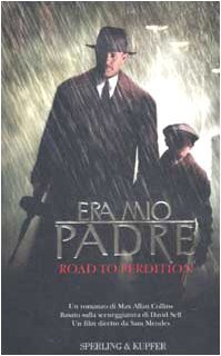Era mio padre: Road to Perdition Max Allan Collins