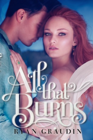 All That Burns (All That Glows, #2)