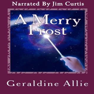 A Merry Frost: A Christmas Holiday Novel  by  Geraldine Allie