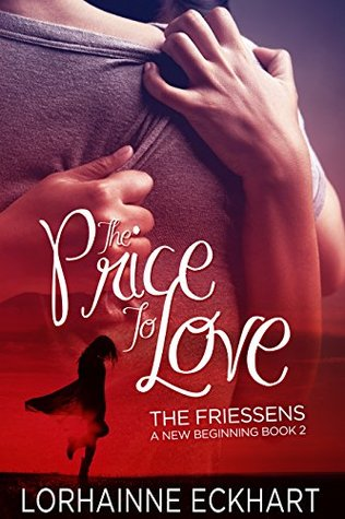 The Price to Love (The Friessens: A New Beginning, #2)