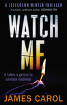 Watch Me by James Carol