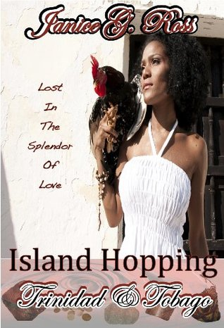 Trinidad & Tobago (Island Hopping Series Book 2)  by  Janice  Ross
