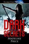 Dark Secrets (Dark, #2)