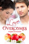 Love Overcomes by Angela Schroeder