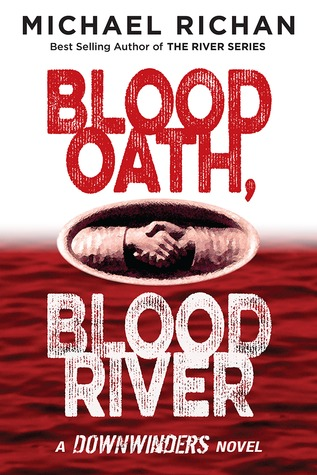 Blood Oath, Blood River by Michael Richan