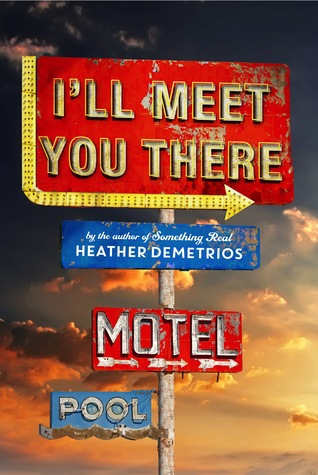 Book I Covet: I'll Meet You There by Heather Demetrios
