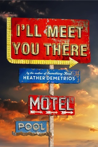 Waiting on Wednesday ~ I'll Meet You There by Heather Demetrios | Anatea's Bookshelf