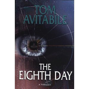 The Eighth Day: A Thriller Novel  by  Tom Avitabile