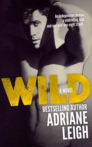 Wild (Wild, #1) by Adriane Leigh