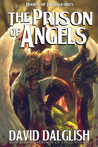 The Prison of Angels  by  David Dalglish