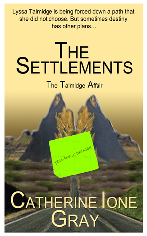 The Settlements: The Talmidge Affair  by  Catherine Ione Gray