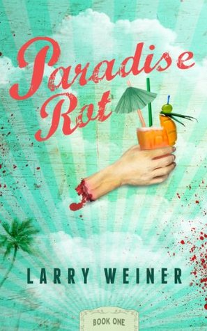 Paradise Rot (Book One)