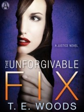 The Unforgivable Fix: A Justice Novel