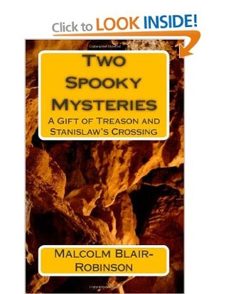 Two Spooky Mysteries: A Gift of Treason and Stanislaws Crossing  by  Malcolm Blair-Robinson
