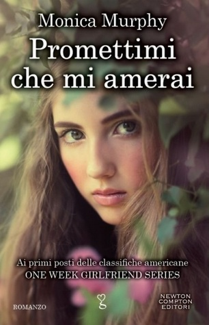 Promettimi che mi amerai (One Week Girlfriend Quartet, #3)