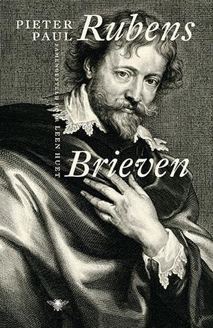 Pieter Paul Rubens. Brieven  by  Leen Huet (samenstelling & vertaling)
