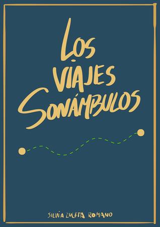 Los viajes sonámbulos  by  Silvia Zuleta Romano