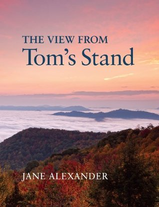 The View from Toms Stand Jane Alexander