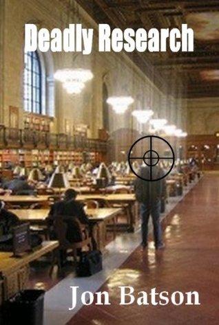 Deadly Research (The Jack Richmond Conspiracy Series) Jon Batson