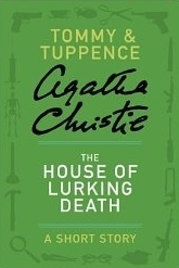 The House of Lurking Death: A Short Tory (Tommy & Tuppence)