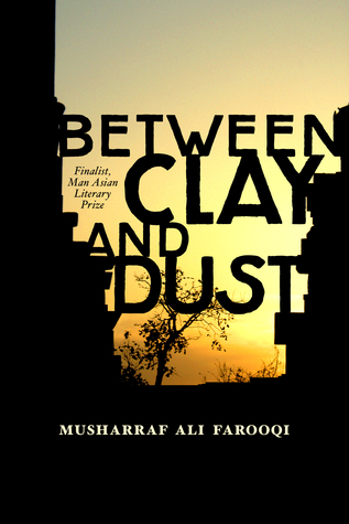 Between Clay and Dust by Musharraf Ali Farooqi