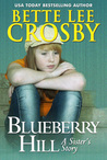 Blueberry Hill, a Sister's Story