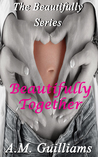 Beautifully Together  (The Beautifully Series #2)