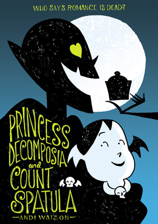 Princess Decomposia And Count Spatula by Andi Watson | Graphic Novel Review