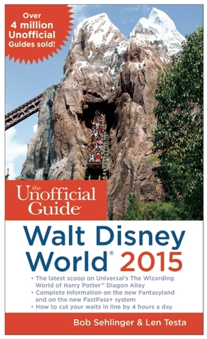 The Unofficial Guide to Walt Disney World 2015 by Bob Sehlinger
