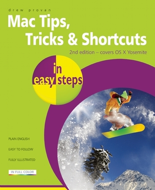 Mac Tips, Tricks & Shortcuts in Easy Steps Drew Provan