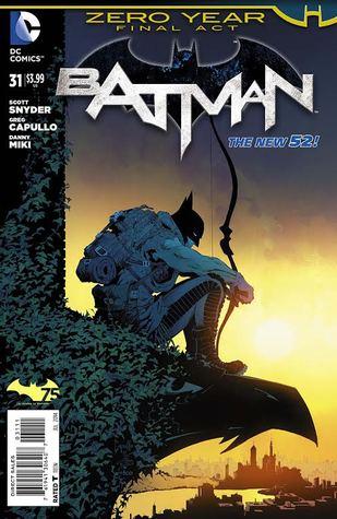 Batman: Zero Year #31  by  Scott Snyder