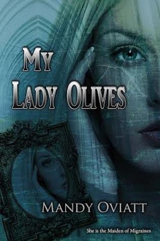 My Lady Olives by Mandy Oviatt