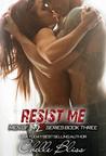 Resist Me (Men of Inked, #3)