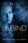 Unbind (Sub Rosa, #1)