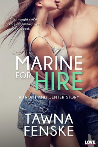 Marine for Hire (A Front and Center Novel, #1)