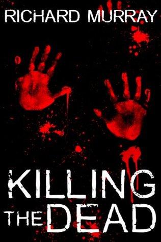 Killing the Dead