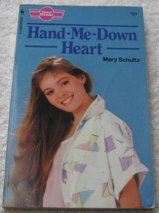 Hand-Me-Down Heart (Sweet Dreams, #131)  by  Mary Schultz