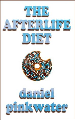 The Afterlife Diet  by  Daniel Pinkwater