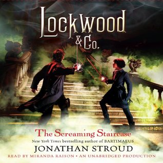 The Screaming Staircase (Lockwood & Co., #1)