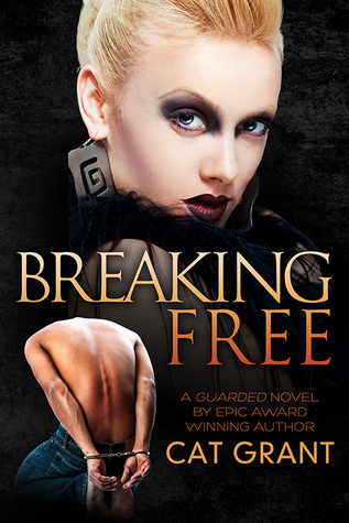 Book Review: Breaking Free (A Guarded Novel) by Cat Grant
