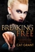 Breaking Free by Cat Grant